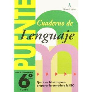 Cuaderno Ejercicios Puente lenguaje 6 educación primaria Paso a ESO 9788478872008 Arcada