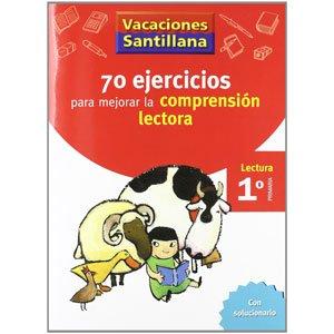 Cuaderno de vacaciones 70 Ejercicios Para Mejorar La Comprensión Lectora 1º Educación Primaria Santillana